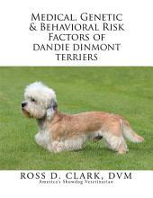 Medical, Genetic & Behavioral Risk Factors of Dandie Dinmont Terriers