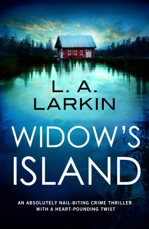 Widow   s Island  An absolutely nail biting crime thriller with a heart pounding twist