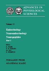Endocrinology Neuroendocrinology Neuropeptides: Proceedings of the 28th International Congress of Physiological Sciences, Budapest, 1980