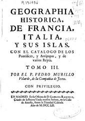 Geographia historica, de Francia, Italia, y sus islas: con el catalogo de los Pontifices, y Antipapas, y de varios Reyes, Volumen 3