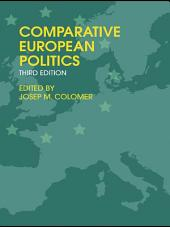 Comparative European Politics: Edition 3