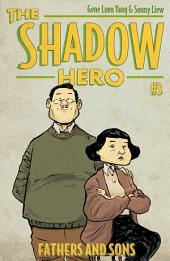 The Shadow Hero 3: Fathers and Sons