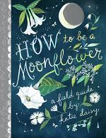 How to Be a Moonflower
