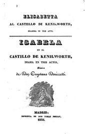 Elisabetta al castello di Kenilworth: dramma in tre atti