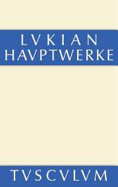 Die Hauptwerke des Lukian: Griechisch und deutsch, Ausgabe 2