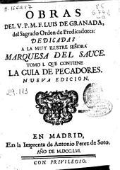 Obras del V.P.M.F. Luis de Granada, del Sagrado Orden de Predicadores ...: tomo I, que contiene la guia de pecadores