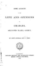 Some account of the life and opinions of Charles, second earl Grey