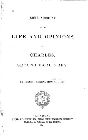 Some Account of the Life and Opinions of Charles  Second Earl Grey