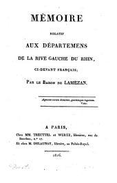 Mémoire relatif aux départemens de la rive gauche du Rhin, ci-devant Français