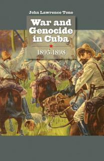 War and Genocide in Cuba  1895 1898 Book