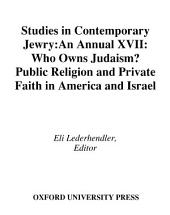 Studies in Contemporary Jewry: Volume XVII: Who Owns Judaism? Public Religion and Private Faith in America and Israel