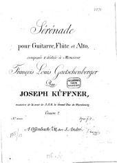 Sérénade: pour guitarre, flûte et alto ; op. 7