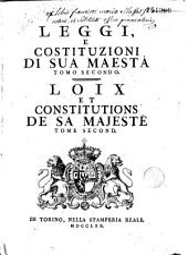 Leggi, e costituzioni di Sua Maesta, tomo secondo. Loise et constitutions de Sa Majesté