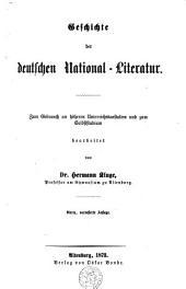 Geschichte der deutschen National-Literatur: zum Gebrauch an höheren Unterrichtsanstalten und zur Selbststudium bearbeitet