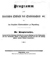 Die Hauptursachen, warum bei dem bisherigen Gedeihen der meisten Zöglinge an dem Gymnasium und der lateinischen Schule zu Regensburg dennoch seit vier und zwanzig Jahren manche Schüler missriethen