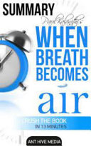 Paul Kalanithi s When Breath Becomes Air Summary
