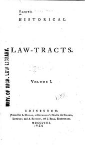 History of the criminal law. History of promises and covenants. History of property. History of securities upon land for payment of debt. History of the privilege which an heir-apparent in a feudal holding has, to continue the possession of his ancestor. History of regalities, and of the privilege of repledging. History of courts