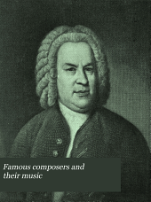 Famous composers and their music: Volume 2