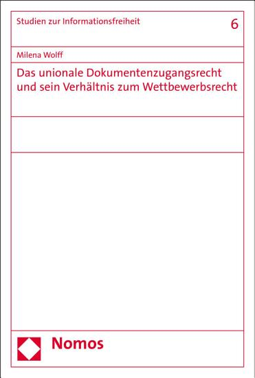 Das unionale Dokumentenzugangsrecht und sein Verh  ltnis zum Wettbewerbsrecht PDF