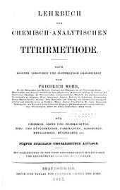 Lehrbuch der chemisch-analytischen Titrirmethode: nach eigenen Versuchen und systematisch Dargestellt