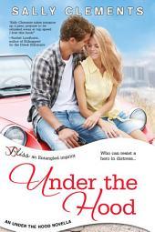 Under the Hood: A Novella: An Under the Hood Novella