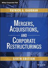 Mergers, Acquisitions, and Corporate Restructurings: Edition 6