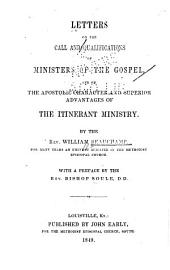 Letters on the Call and Qualifications of Ministers of the Gospel: And on the Apostolic Character and Superior Advantages of the Itinerant Ministry