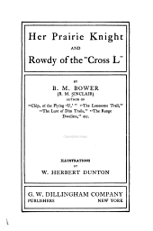 "Her Prairie Knight: And Rowdy of the ""Cross L,"""