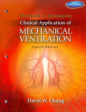 Workbook for Chang s Clinical Application of Mechanical Ventilation  4th PDF