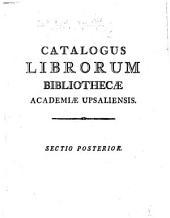 Catalogus librorum impressorum Bibliothecae Regiae Academiae Upsaliensis: Volume 2