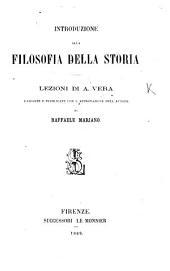 Introduzione all Filosofia della Storia. Lezioni di A. V. raccolte e pubblicate con l'approvazione dell' autore da R. Mariano