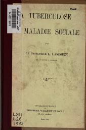 La Tuberculose maladie sociale