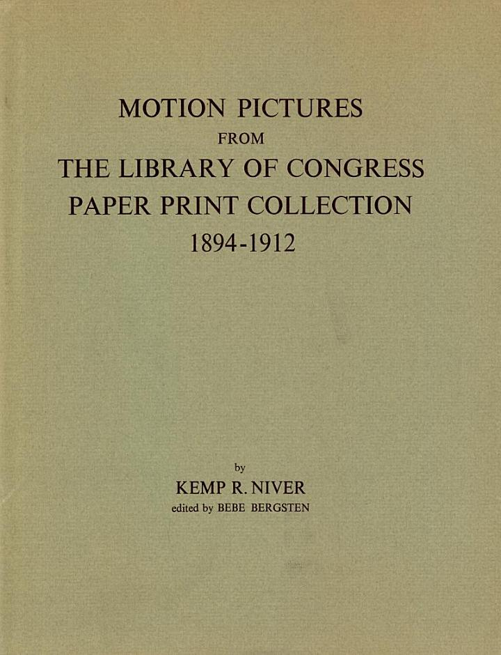 Motion Pictures From The Library of Congress Paper Print Collection 1894-1912