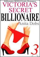 Victoria's Secret Billionaire - Part 3: Billionaire BDSM Erotic Romance
