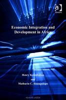 Economic Integration and Development in Africa PDF