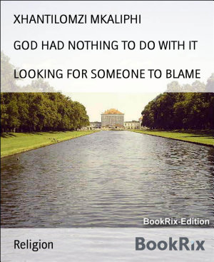 GOD HAD NOTHING TO DO WITH IT