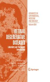 Retinal Degenerative Diseases: Laboratory and Therapeutic Investigations