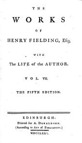 The Works of Henry Fielding, Esq: With the Life of the Author, Volume 7