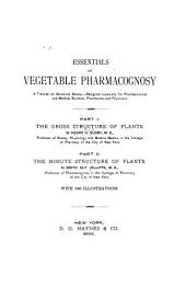 Essentials of Vegetable Pharmacognosy: A Treatise on Structural Botany