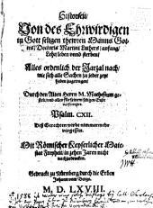 Historien von des Ehrwirdigen in Gott seligen thewren Manns Gottes Doctoris Martini Luthers anfang, Lehr, leben unnd sterben: Alles ordentlich der Jarzal nach, wie sich alle Sachen zu jeder zeyt haben zugetragen