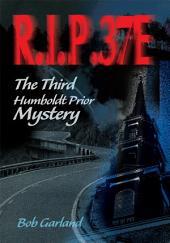 R.I.P. 37E: The Third Humboldt Prior Mystery