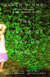 The Solace of Leaving Early: A Novel