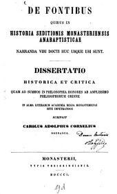 De fontibus, quibus in historia seditionis Monasteriensis anabaptisticae narranda viri docti huc usque usi sunt: dissertatio historica et critica