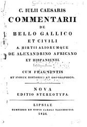 C. Julii Caesaris commentarii de bello Gallico et Civili: Volume 1