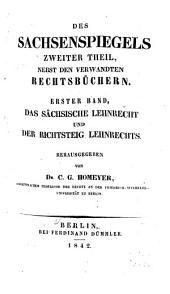 Des Sachsenspiegels erster [und zweiter] theil...: Des Sachsenspiegels erster theil; oder, Das sächsische landrecht. Nach der Berliner handschrift v. j. 1369. 3. umgearb. ausg. 1861