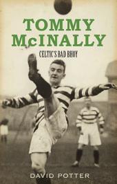 Tommy McInally: Celtic's Bad Bhoy