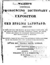 Critical Pronouncing Dictionary, and Expositor of the English Language: Abridged ... Containing a Table of the Simple and Dipthongal Vowels Referred to by the Figures Over the Letters in this Dictionary