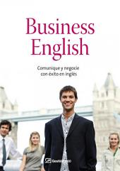 Business english: Comunique y negocie con éxito en inglés