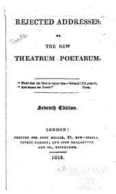 Rejected Addresses, Or, The New Theatrum Poetarum...