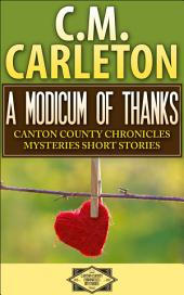 A Modicum of Thanks: Canton County Chronicles Mysteries Short Stories #2
